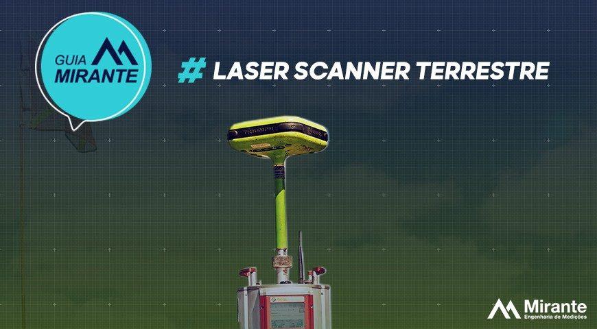 O que é Laser Scanner Terrestre?