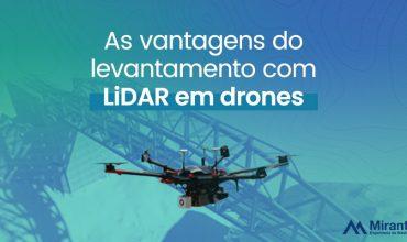 As vantagens do levantamento com LiDAR em drones