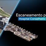 Escaneamento para BIM – Hospital Conselheiro Lafaiete